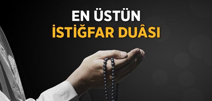 En Üstün İstiğfar Duası