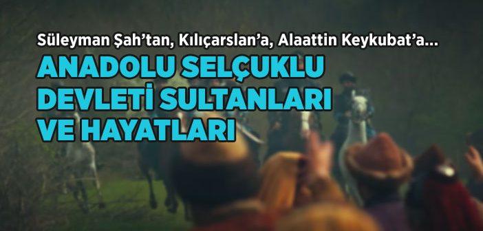 Anadolu Selçuklu Devleti Sultanları