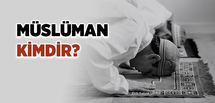 Müslüman Kimdir?