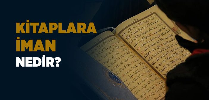 Kitaplara İman Nedir?