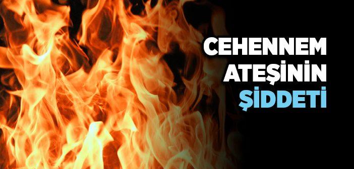 Cehennem Ateşinin Şiddeti Ne Kadardır?