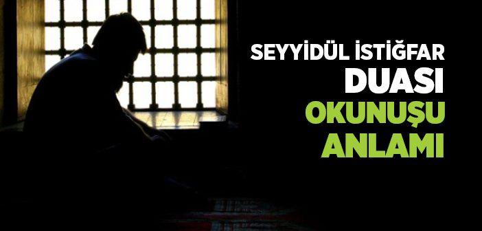 SEYYİDÜ'L İSTİĞFAR DUASI