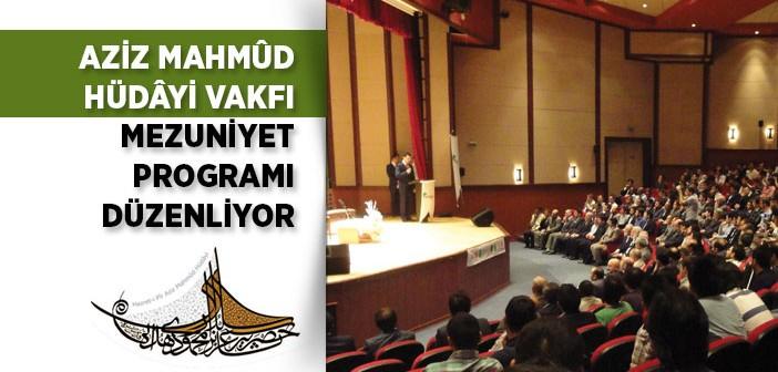 Aziz Mahmûd Hüdâyi Vakfı Mezuniyet Programı