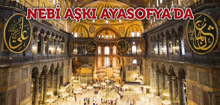 'aşk-ı Nebi' Ayasofya'da Sergilenecek
