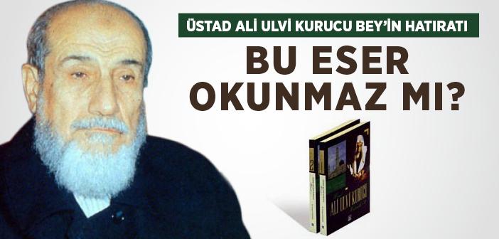 Ali Ulvi Kurucu Bey'in Hatıraları'nın 4. Cildi Çıktı