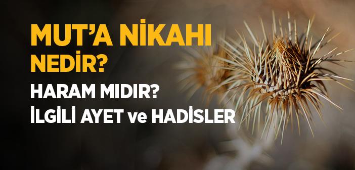 Mut'a Nikahı Nedir, Mut'a Nikahı Haram mıdır?