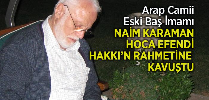 Naim Karaman Hocaefendi Hakkın Rahmetine Kavuştu