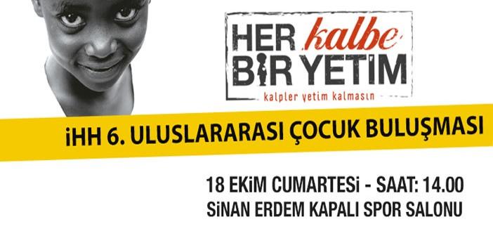 Dünya Yetimleri İstanbul'da Buluşuyor