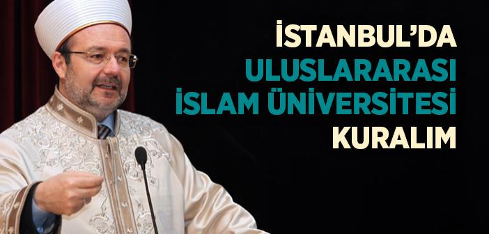 İstanbul'da Uluslararası İslam Üniversitesi Kuralım