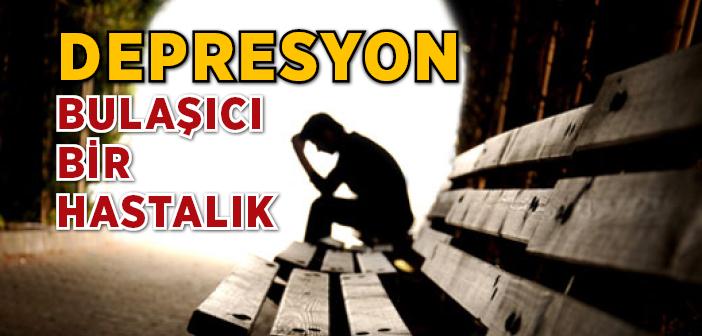 'depresyon' Bulaşıcı Bir Hastalık