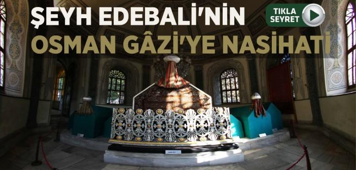 Şeyh Edebali'nin, Osman Gazi'ye Nasihatleri