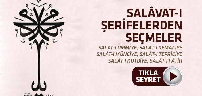 SALÂVAT-I ŞERİFELERDEN SEÇMELER