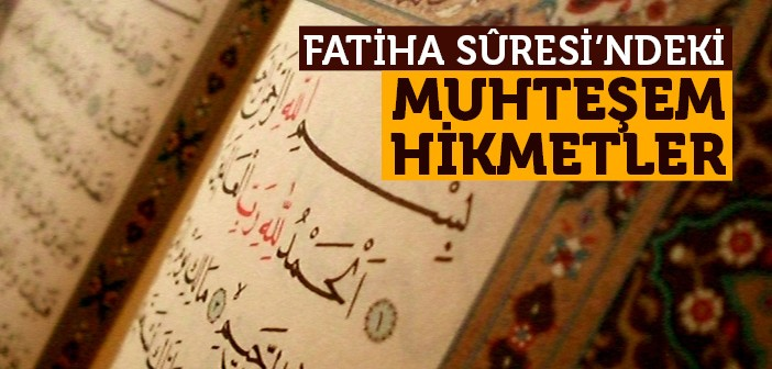 FATİHA SURESİ'NDEKİ MUHTEŞEM HİKMETLER