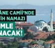 ÇİLEHÂNE CAMİİ'NDE TERAVİH NAMAZI HATİMLE KILINACAK!