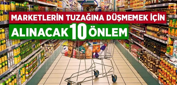 MARKETLERİN HİLESİNE KANMAMANIN 10 YOLU