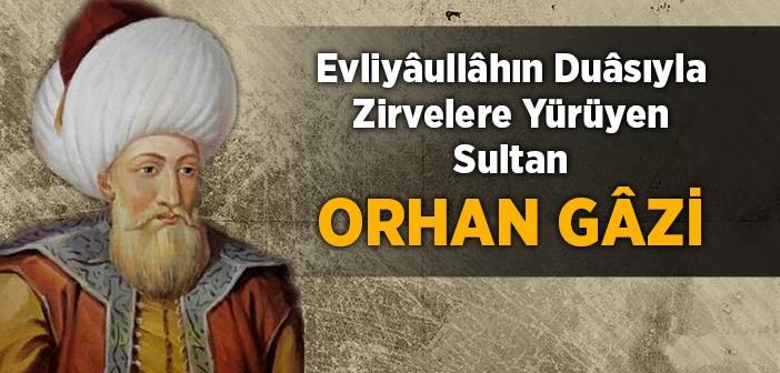 Zirvelere Yürüyen Sultan Orhan Gâzi