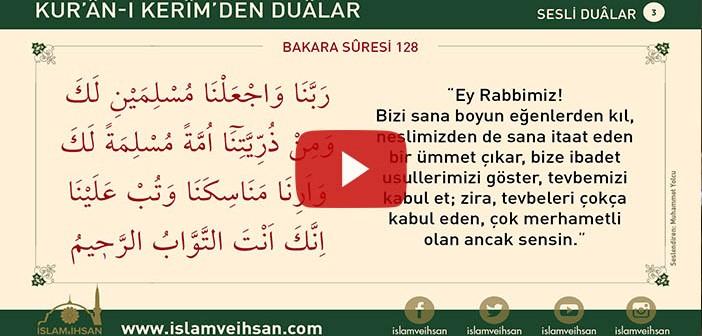 Kur'ân-ı Kerîm'den Duâlar 3 (bakara Sûresi 128)