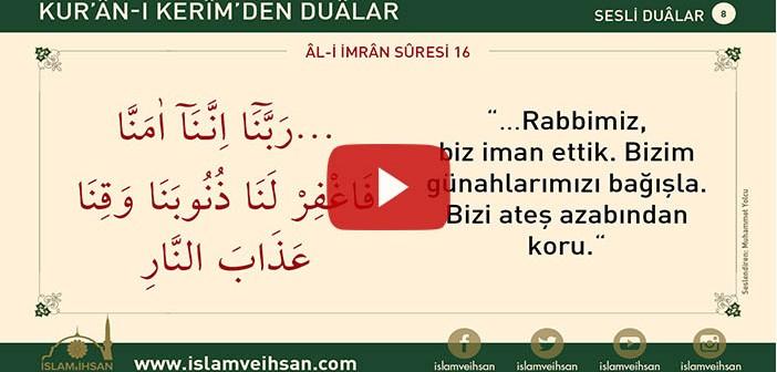 Kur'ân-ı Kerîm'den Duâlar 8 (al-i İmran Sûresi  16)