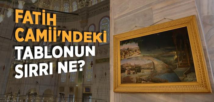 Fatih Camii'ndeki Tablo Neyi Anlatıyor?
