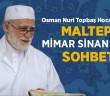 'MALTEPE MİMAR SİNAN CAMİİ'NDE SOHBET