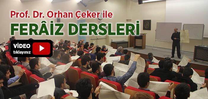 PROF. DR. ORHAN ÇEKER İLE FERÂİZ DERSLERİ