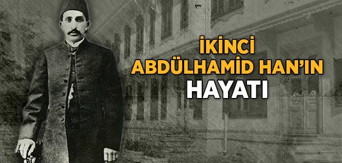 Sultan 2. Abdülhamit Kimdir?