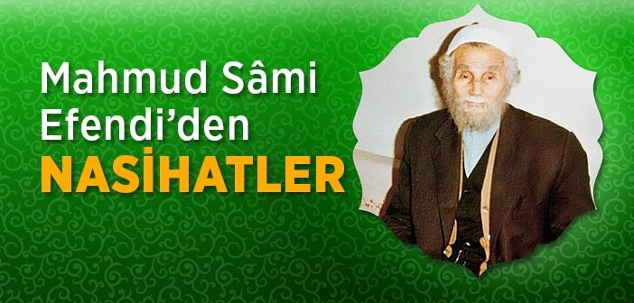 Mahmud Sami Efendi'den Nasihatler