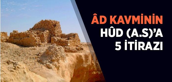Ad Kavmi'nin Hz. Hud'a (a.s.) 5 İtirazı