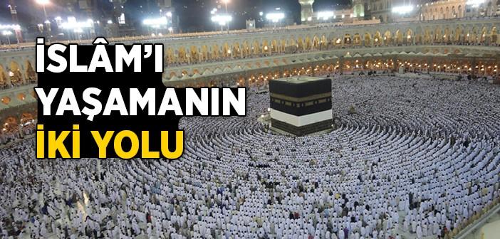 Müslümanlar Dini Nasıl Yaşıyor?