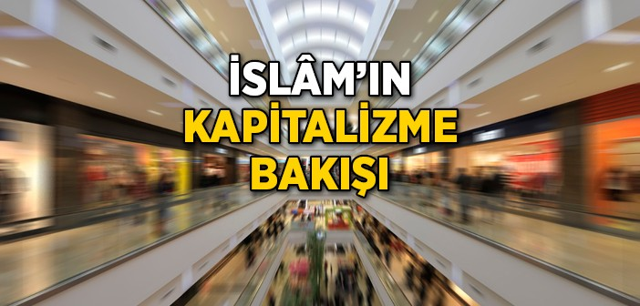 İslam'ın Kapitalizme Bakışı