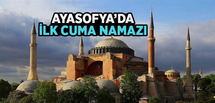 Ayasofya'da İlk Cuma Namazı