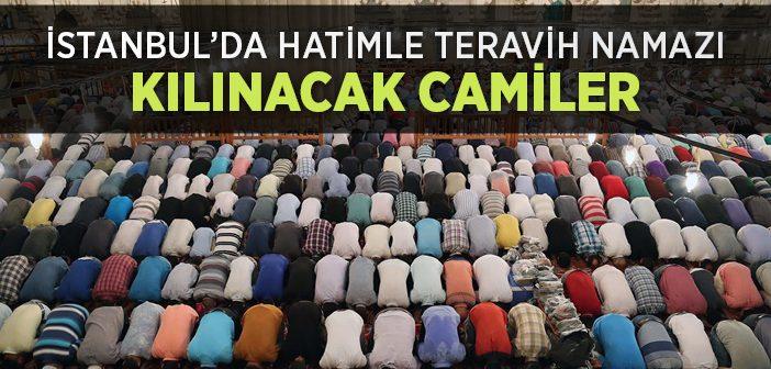 2016'de İstanbul'da Hatimle Teravih Namazı Kılınacak Camiler