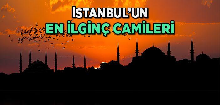 İstanbul'un En İlginç Camileri