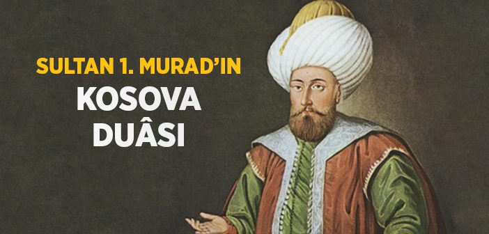 Sultan 1. Murat'ın Kosova Duası
