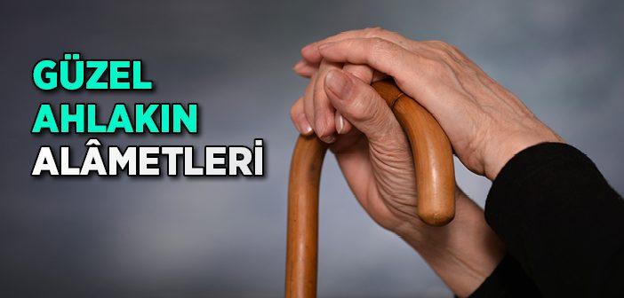 GÜZEL AHLAKIN ALAMETLERİ