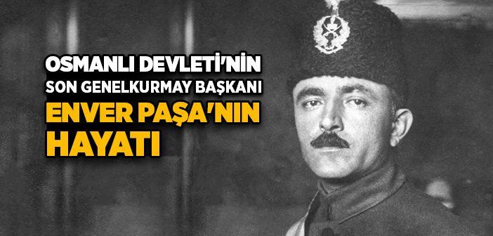 Enver Paşa Kimdir?