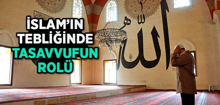 İslam'ın Tebliğinde Tasavvufun Rolü