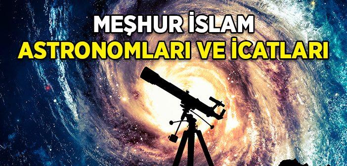 Meşhur İslam Astronomları ve İcatları