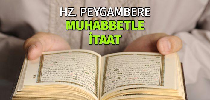 HZ. PEYGAMBERE MUHABBETLE İTAAT
