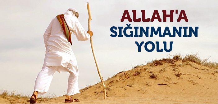 ALLAH'A SIĞINMANIN YOLU