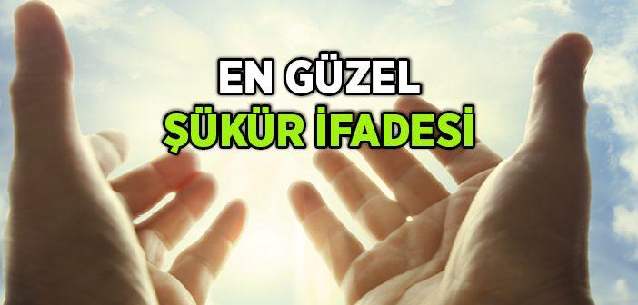EN GÜZEL ŞÜKÜR İFÂDESİ