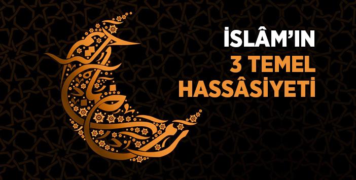 islam_temel_hassasiyeti