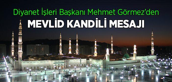 Mehmet Görmez'den 'Mevlid Kandili Mesajı'