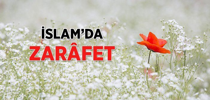 İSLAM'DA ZARAFET, NEZAKET VE İNCELİK