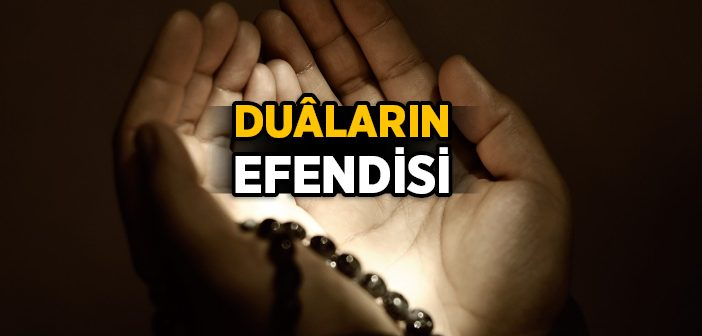 DUÂLARIN EFENDİSİ