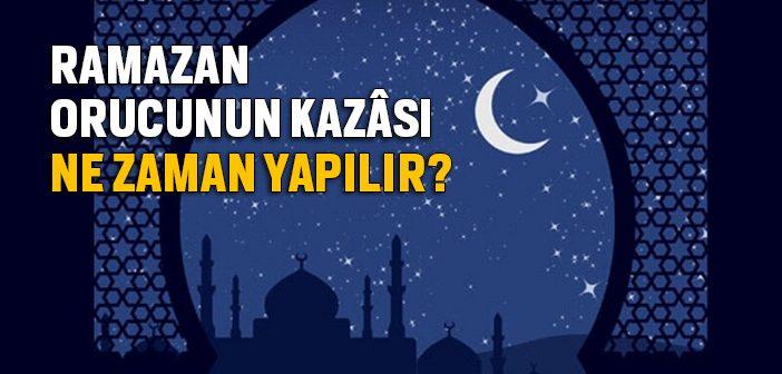 RAMAZAN ORUCUNUN KAZASI NASIL YAPILIR?