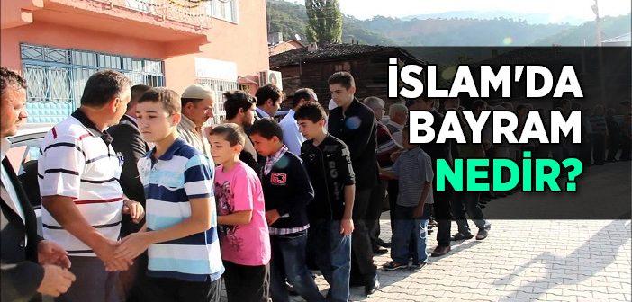 İslam'da Bayram Nedir?