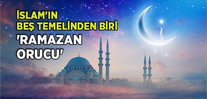 İSLAM'IN BEŞ TEMELİNDEN BİRİ 'RAMAZAN ORUCU'