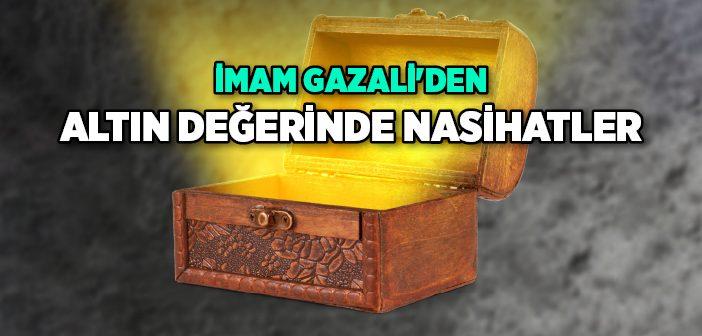 İMAM GAZALİ'DEN NASİHATLER