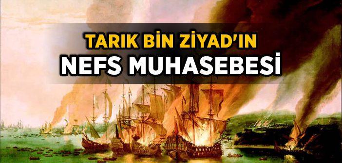 Tarık Bin Ziyad'ın Nefs Muhasebesi